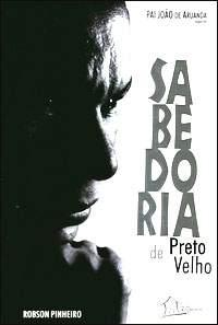 Download Livro Sabedoria De Preto Velho   Robson Pinheiro Baixar Grátis